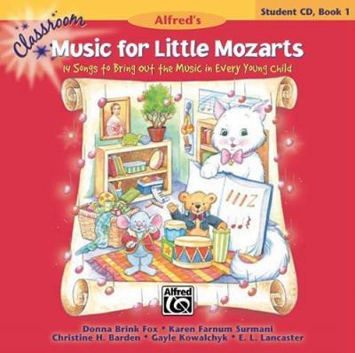 Classroom Music for Little Mozarts -- Student CD, Bk 1: 14 Songs to Bring Out the Music in Every Young Child