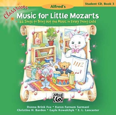 Classroom Music for Little Mozarts -- Student CD, Bk 3