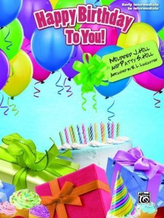 Happy Birthday to You!  Early Intermediate / Intermediate Piano Solo, Sheet