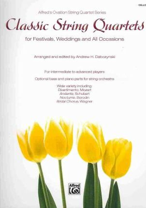 Classic String Quartets for Festivals, Weddings, and All Occasions, Cello