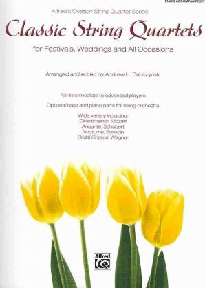 Classic String Quartets for Festivals, Weddings, and All Occasions, Piano Accompaniment