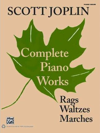 Scott Joplin: Complete Piano Works