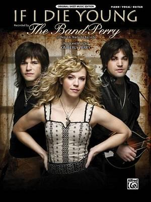 If I Die Young: The Band Perry