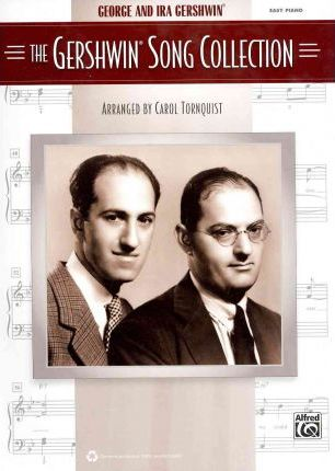 George and Ira Gershwin: The Gershwin Song Collection