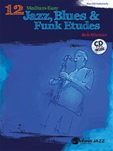 12 Medium-Easy Jazz, Blues & Funk Etudes: Bass Clef Instruments