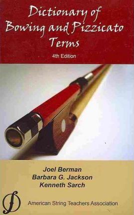 Dictionary of Bowing and Pizzicato Terms