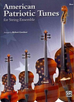 American Patriotic Tunes for String Ensemble: Bass