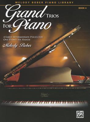 Grand Trios for Piano, Book 4 : 4 Early Intermediate Pieces for One Piano, Six Hands