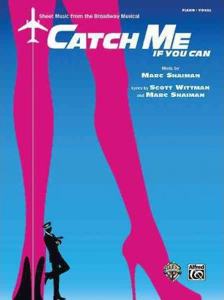 Catch Me If You Can -- Sheet Music from the Broadway Musical