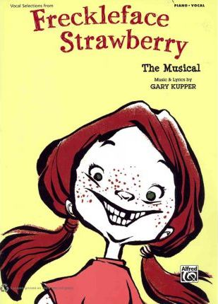 Freckleface Strawberry -- The Musical (Vocal Selections)
