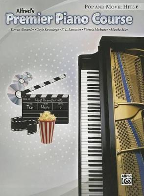 Alfred's Premier Piano Course Pop and Movie Hits, Level 6