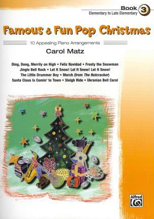 Famous & Fun Pop Christmas, Book 3, Elementary to Late Elementary