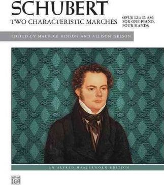 Schubert: Two Characteristic Marches, Opus 121; D. 886