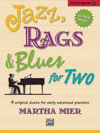 Jazz, Rags & Blues for Two Duet Book 5