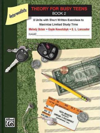 Theory for Busy Teens, Bk 2