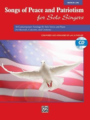 Songs of Peace and Patriotism for Solo Singers: Medium Low