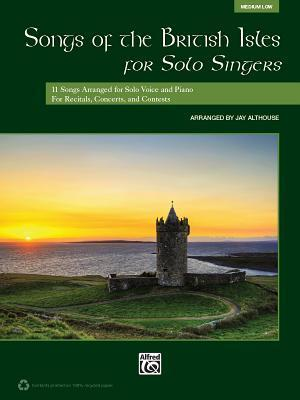 Songs of the British Isles for Solo Singers, Medium Low
