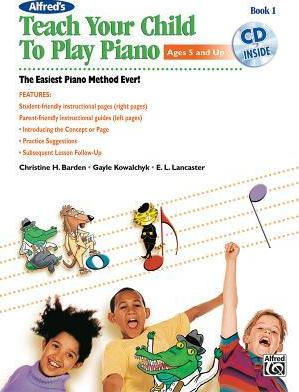 Alfred's Teach Your Child to Play Piano, Bk 1
