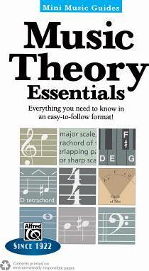 Mini Music Guides -- Music Theory Essentials : Everything You Need to Know in an Easy-To-Follow Format!