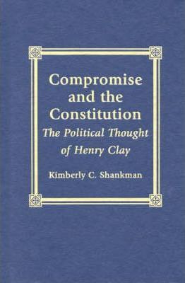 Compromise and the Constitution