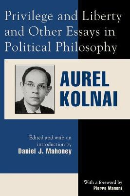 Privilege and Liberty and Other Essays in Political Philosophy