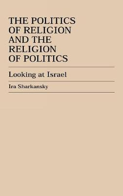 The Politics of Religion and the Religion of Politics