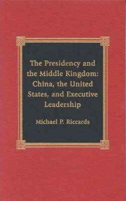 The Presidency and the Middle Kingdom