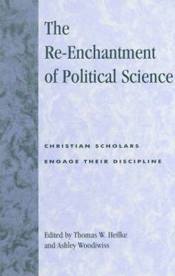 The Re-Enchantment of Political Science