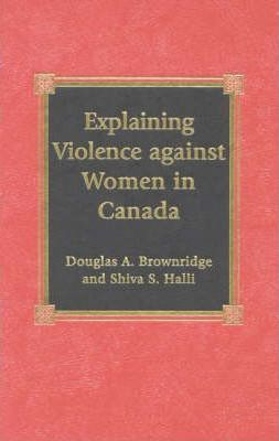 Explaining Violence Against Women in Canada