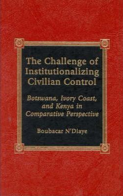 The Challenge of Institutionalizing Civilian Control
