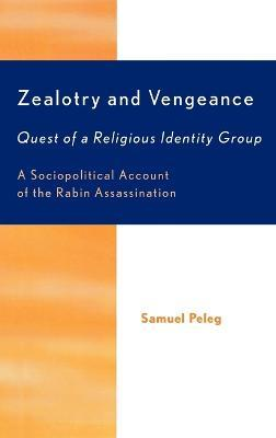 Zealotry and Vengeance: Quest of a Religious Identity Group