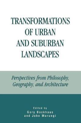 Transformations of Urban and Suburban Landscapes