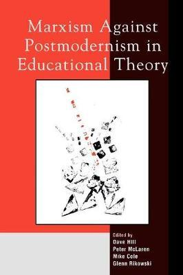 Marxism Against Postmodernism in Educational Theory