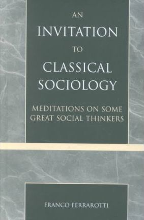 An Invitation to Classical Sociology