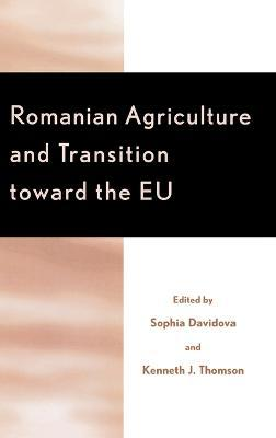 Romanian Agriculture and Transition Toward the EU
