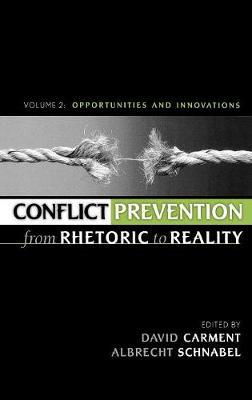 Conflict Prevention from Rhetoric to Reality: Opportunities and Innovations v. 2