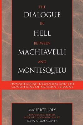 The Dialogue in Hell Between Machiavelli and Montesquieu