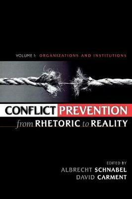 Conflict Prevention from Rhetoric to Reality: v. 1