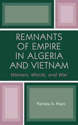 Remnants of Empire in Algeria and Vietnam