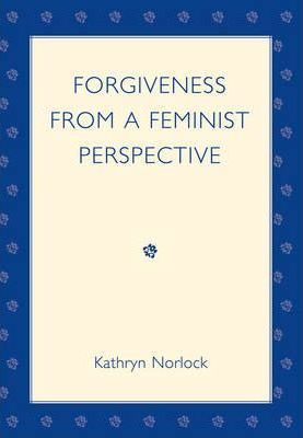 Forgiveness from a Feminist Perspective