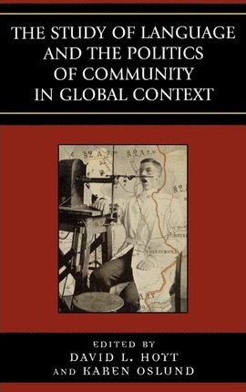 The Study of Language and the Politics of Community in Global Context, 1740-1940