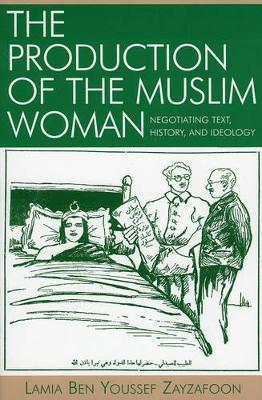 The Production of the Muslim Woman