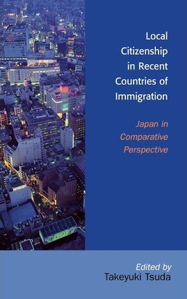 Local Citizenship in Recent Countries of Immigration