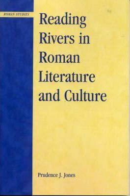 Reading Rivers in Roman Literature and Culture