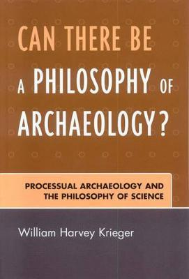 Can There Be A Philosophy of Archaeology?
