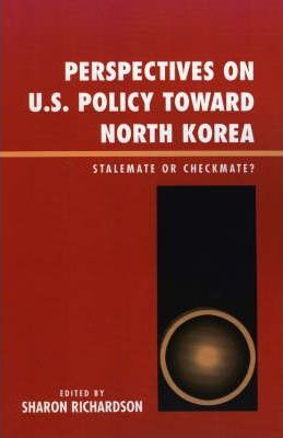 Perspectives on Policy Toward North Korea