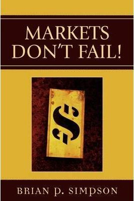 Markets Don't Fail!