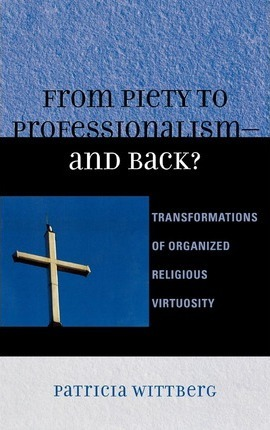 From Piety to Professionalism D and Back?