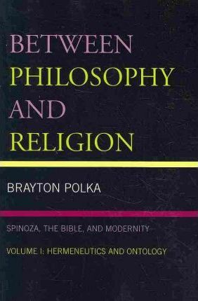 Between Philosophy and Religion: v. 1