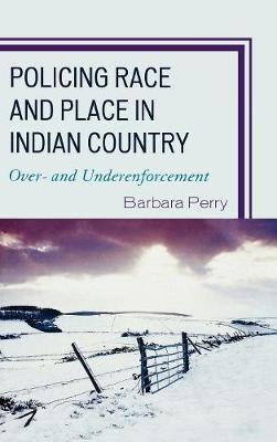 Policing Race and Place in Indian Country